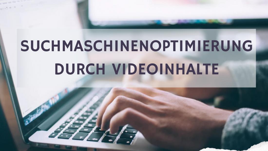 Suchmaschinenoptimierung durch Videoinhalte